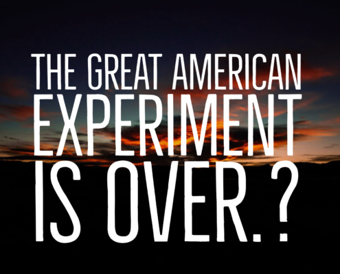 The Great American Experiment Is Over