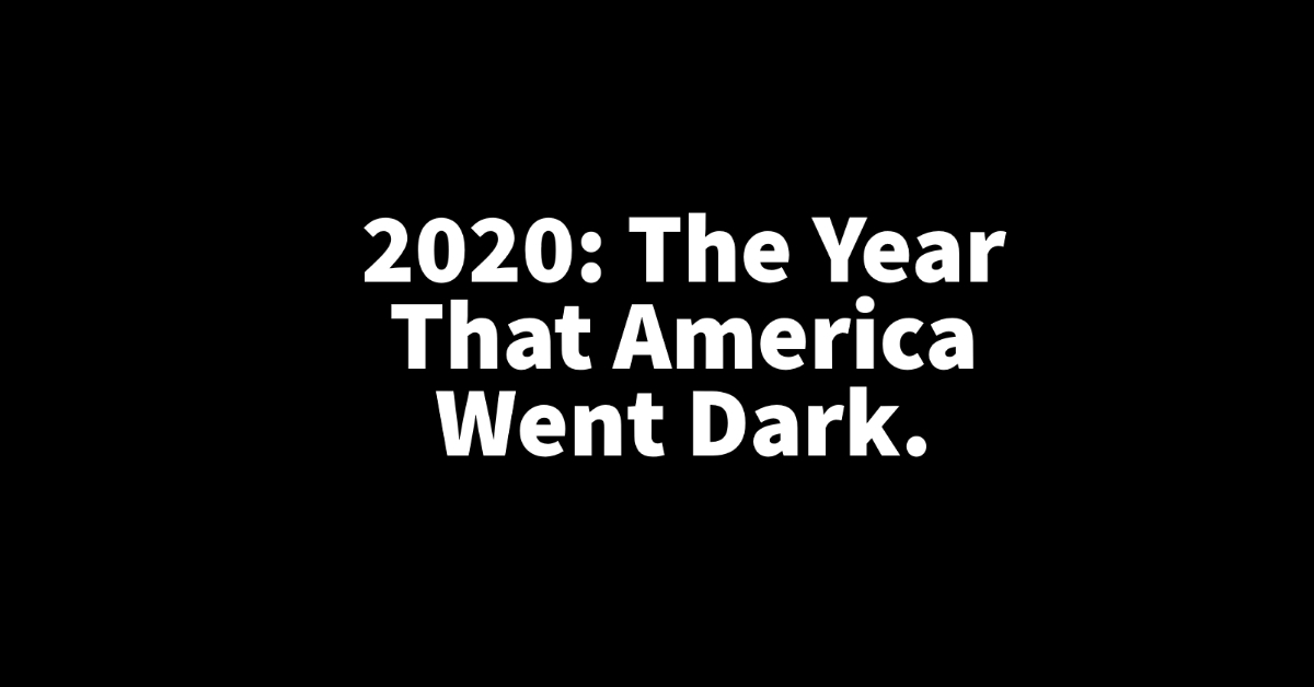 2020 The Year That America Went Dark